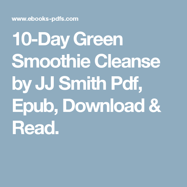 10-Day Green Smoothie Cleanse By JJ Smith Pdf, Epub