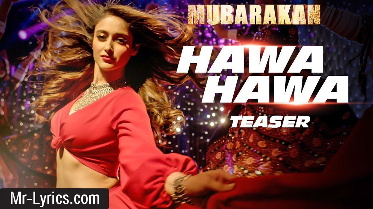 Hawa Hawa Lyrics Mubarakan Movie Song Songs, Hindi movie