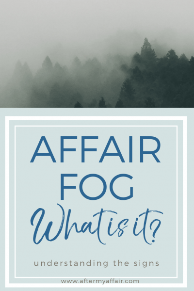 What Is Affair Fog-5 signs to watch for | Relationship