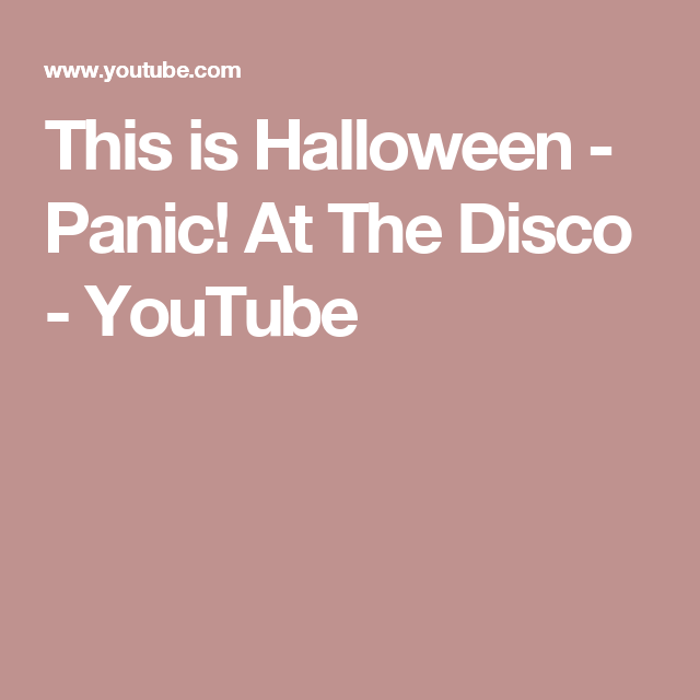 This is Halloween - Panic! At The Disco - YouTube | Music ...