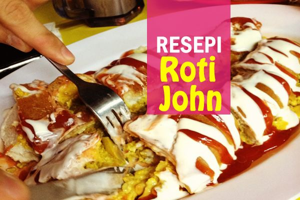 Resepirotijohn Resepiringkas Malaysia Womdotmy Siapa Berminat Untuk Dapatkan Resepi Roti John