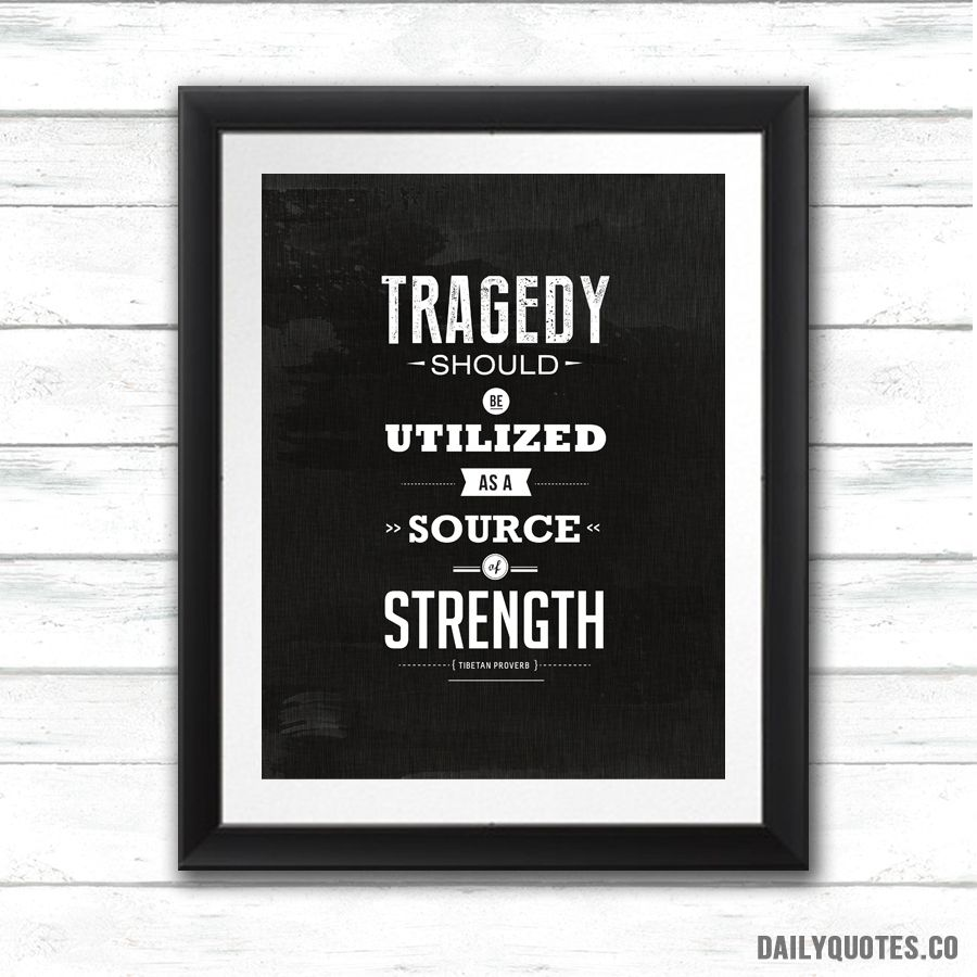 """Motivational Framed print from daliyquotes.co """"Tragedy"""