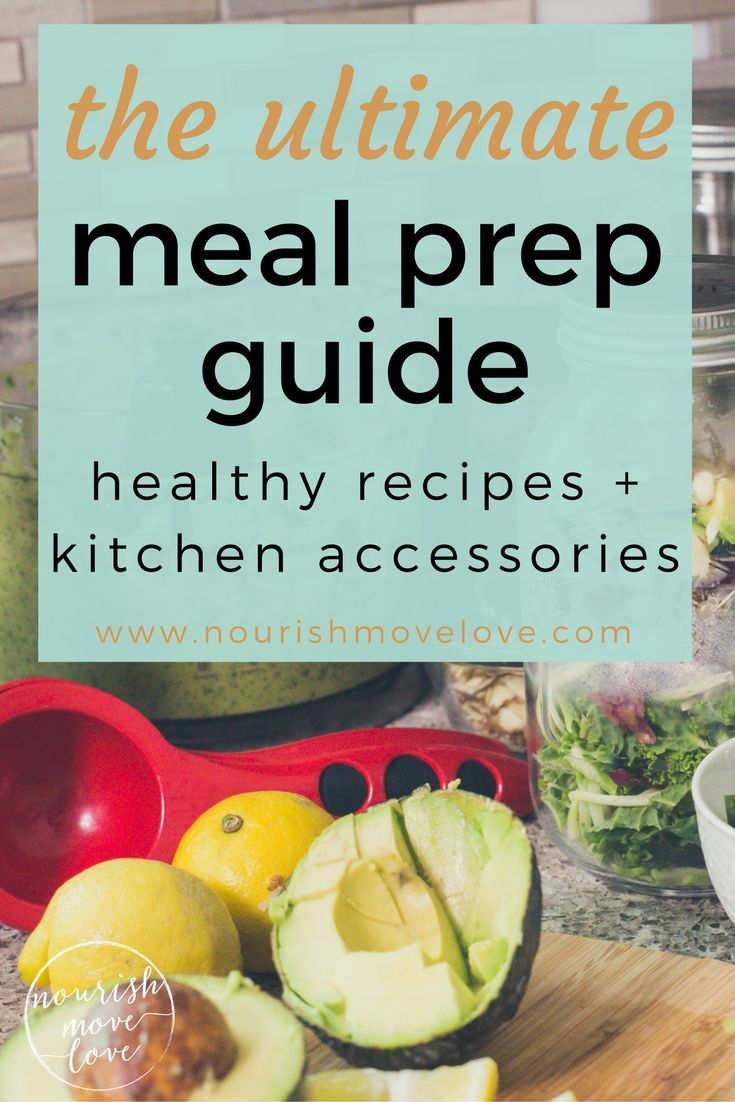 The Ultimate Meal Prep Guide {kitchen accessories + recipes} | meal prep I healthy recipes I healthy snacks I healthy meal prep I healthy meals II Nourish Move Love #mealprep #mealprepping #healthymeals