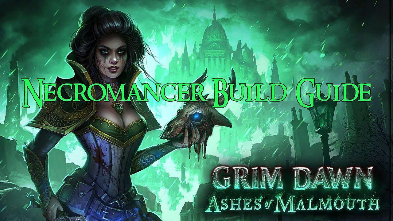 Grim Dawn Ashes Of Malmouth Necromancer Build Guide Grim Dawn Gamer News Dawn Necromancer