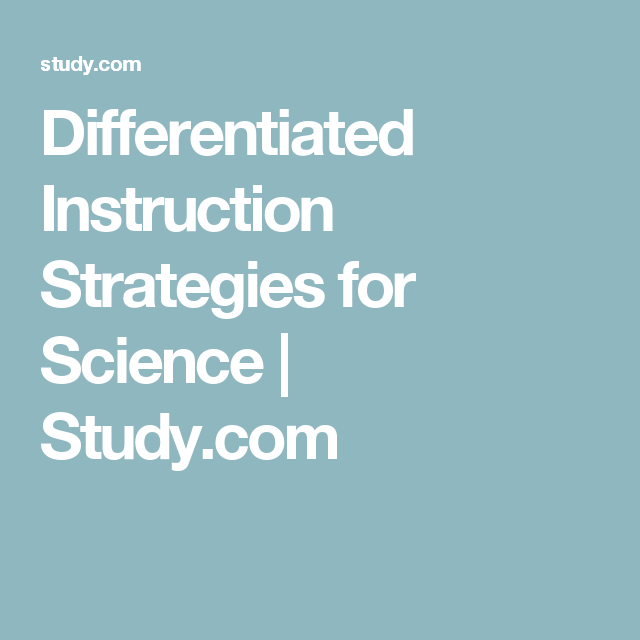 Differentiated Instruction Strategies For Science Study