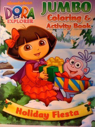 Nickelodeon Dora The Explorer Holiday Fiesta By Bendon 0 99 96 Pages Of Holiday Fun Jumbo Coloring Dora The Explorer Color Activities Holiday Activities