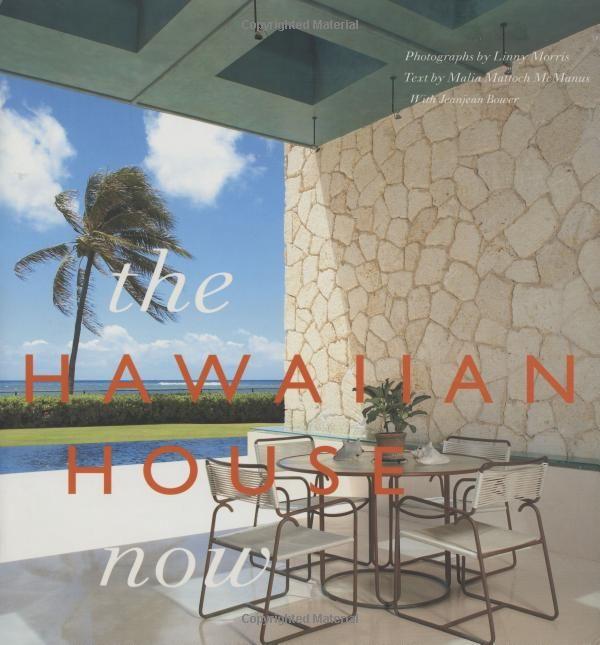 Beach House In Oahu: The Hawaiian House Now: Malia Mattoch-McManus, Jeanjean