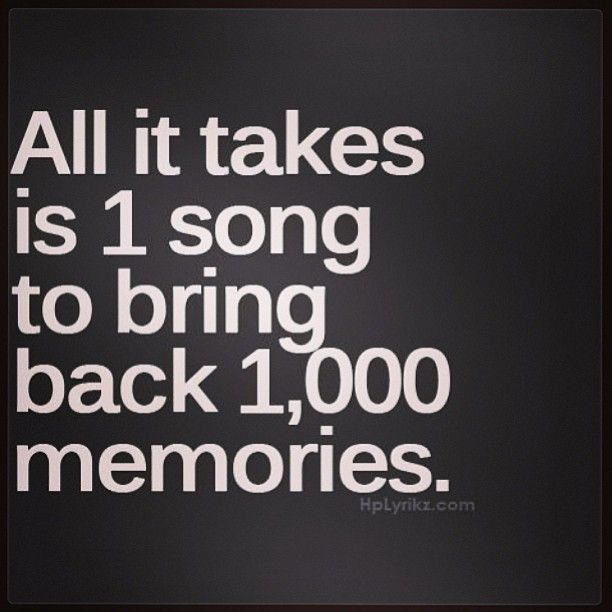 Memories Coming Back Quotes: All It Takes Is 1 Song To Bring Back 1,000 Memories
