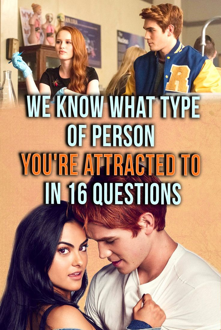 Quiz: We Know What Type Of Person Youre Attracted To In
