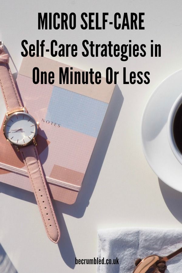 Micro Self Care Strategies For Worn Out Time Poor Mamas