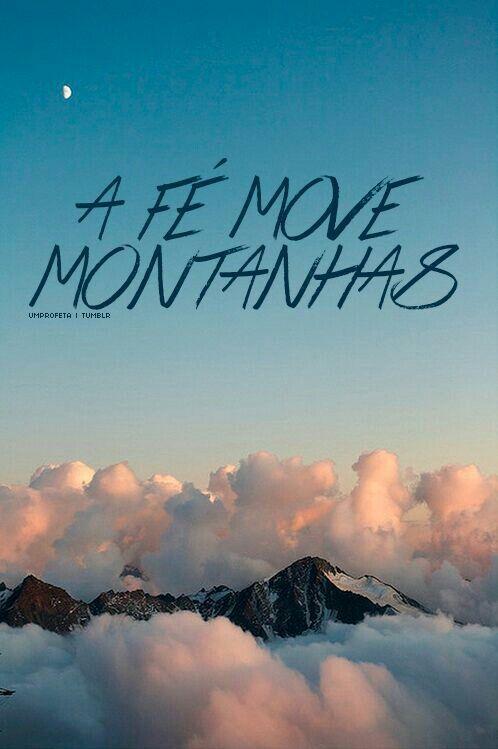 Excepcional A fé move montanhas.   Frases, filmes e versículos   Pinterest  UB93