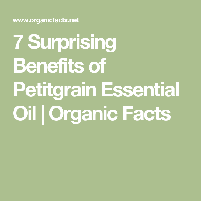 7 Surprising Benefits of Petitgrain Essential Oil | Organic Facts