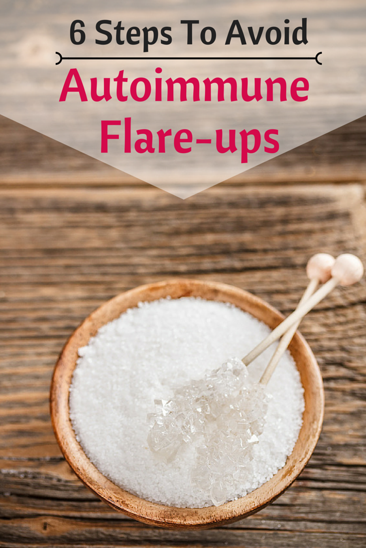 Wondering what caused your autoimmune flareup? Check out these 6 common culprits!