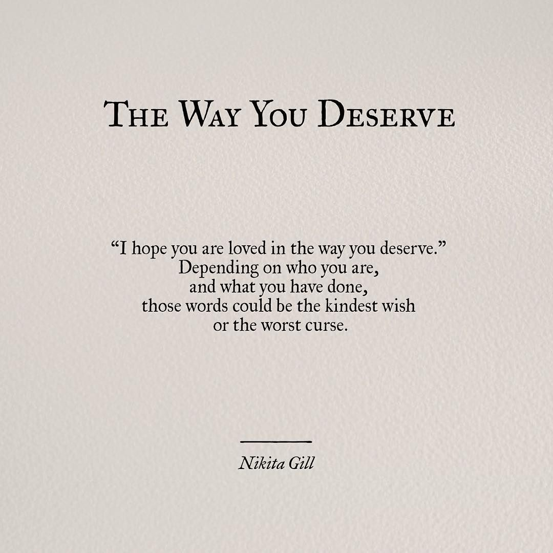 The Way You Deserve Quotes Nikit