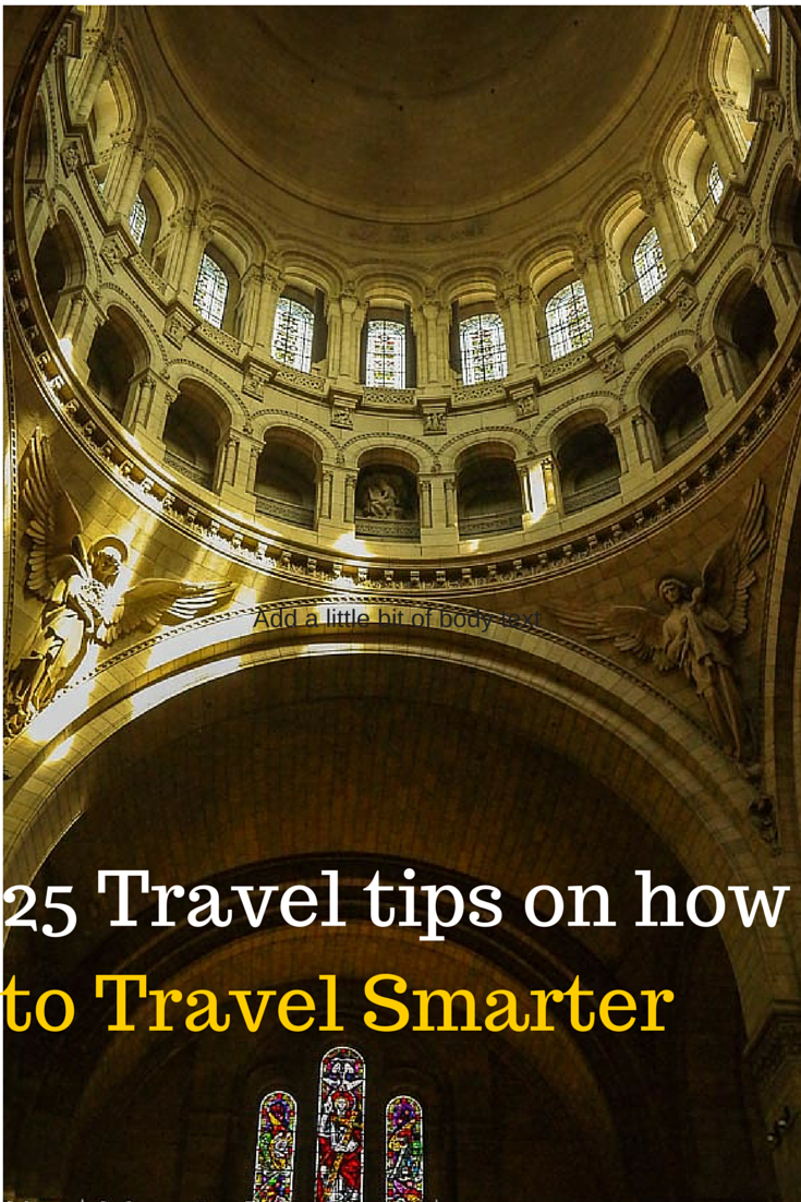 (P) 25 travel tips on how to travel better and smarter for any foreign travel around the world