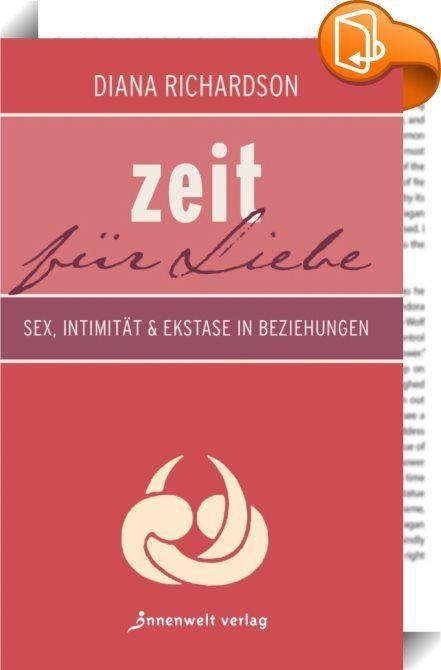 """Zeit für Liebe    ::  """"Die Leute sind viel zu erregt, um wirklich guten Sex zu haben.""""  Diana Richardson im Brigitte woman-Interview  Die Reise in ein neues Verständnis von Sex beginnt, wenn wir zu unseren innewohnenden männlichen und weiblichen Polaritäten Kontakt aufnehmen und sie wiedererwecken, sagt Diana Richardson. Wenn wir unsere Polarität annehmen, entwickelt sich eine Anziehungskraft zwischen Mann und Frau, eine organische magnetische Intelligenz zwischen Penis und Vagina, die..."""