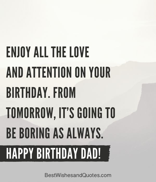 Happy Birthday Dad - 40 Quotes to Wish Your Dad the Best ...