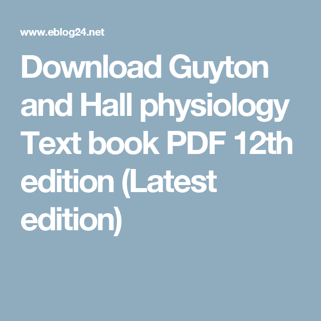 Guyton and Hall Textbook of Medical Physiology 12th Edition (PDF)
