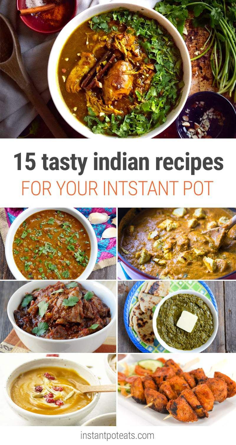 15 delicious indian recipes for your instant pot pressure cooker 15 delicious indian recipes for your instant pot pressure cooker forumfinder Image collections