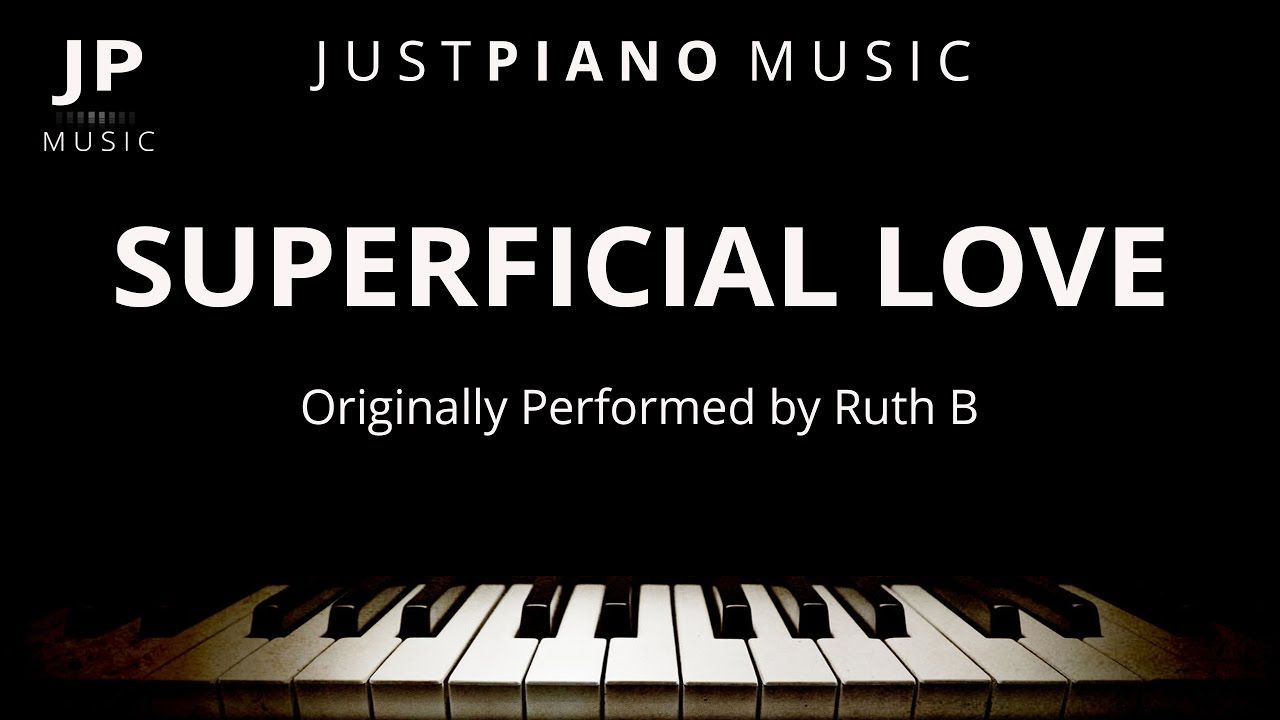 Superficial Love Piano Accompaniment Ruth B With Images
