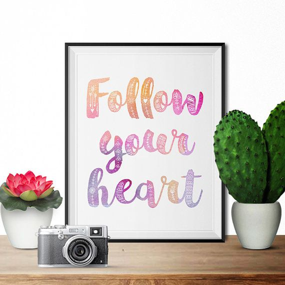 Follow your Heart - instant digital download 8x10, gallery wall, positive thinking, watercolor, calligraphy, home decor, wall art, typograph