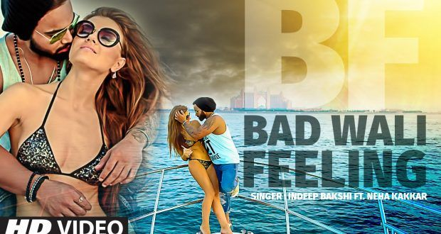 Bad Wali Feeling Lyrics – Indeep Bakshi, Neha Kakkar - AxomLive