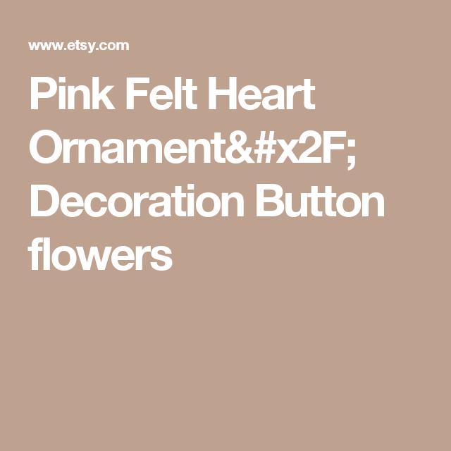 Pink Felt Heart Ornament/ Decoration  Button flowers
