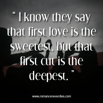 The first cut is always the deepest quote