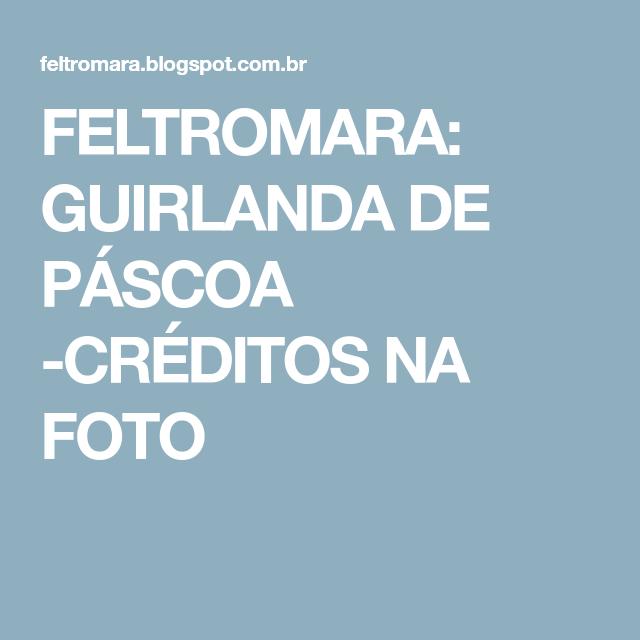 FELTROMARA: GUIRLANDA DE PÁSCOA -CRÉDITOS NA FOTO