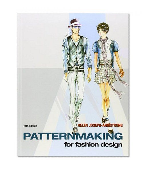 Patternmaking For Fashion Design 5th Edition Helen Joseph Armstrong Pearson Fashion Design Books Patternmaking Fashion Design Software