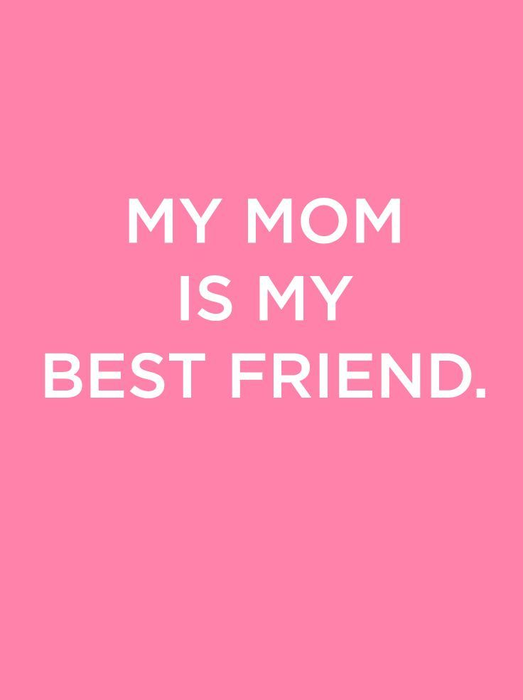My Mom Is My Best Friend Happy Mothers Day Celebrate Mom My