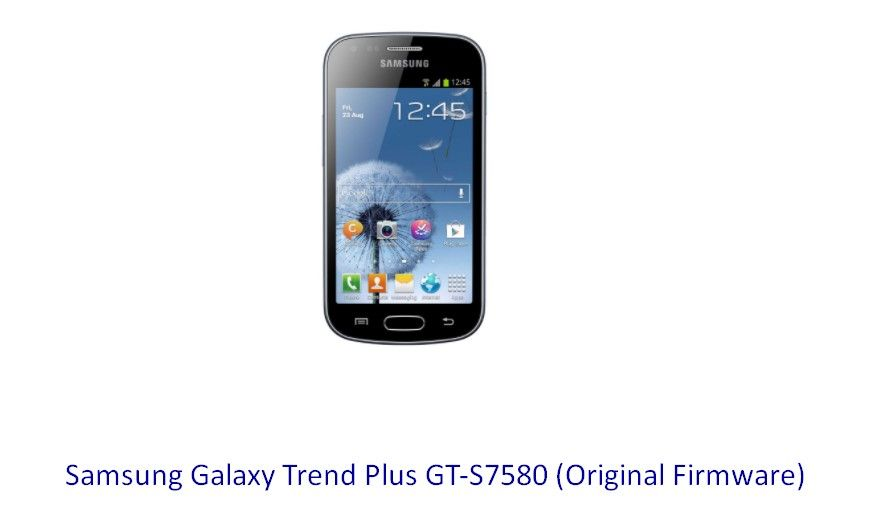 Samsung Galaxy Trend Plus GT-S7580 (Original Firmware) - Stock Rom