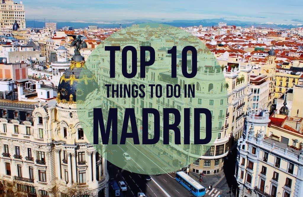 Top 10 Things To Do In Madrid Madrid Madrid Spain Madrid Travel