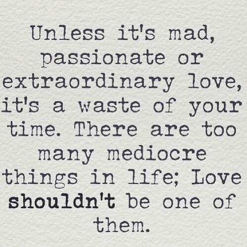 Unless Its Mad Passionate Love The Life Board Love Quotes