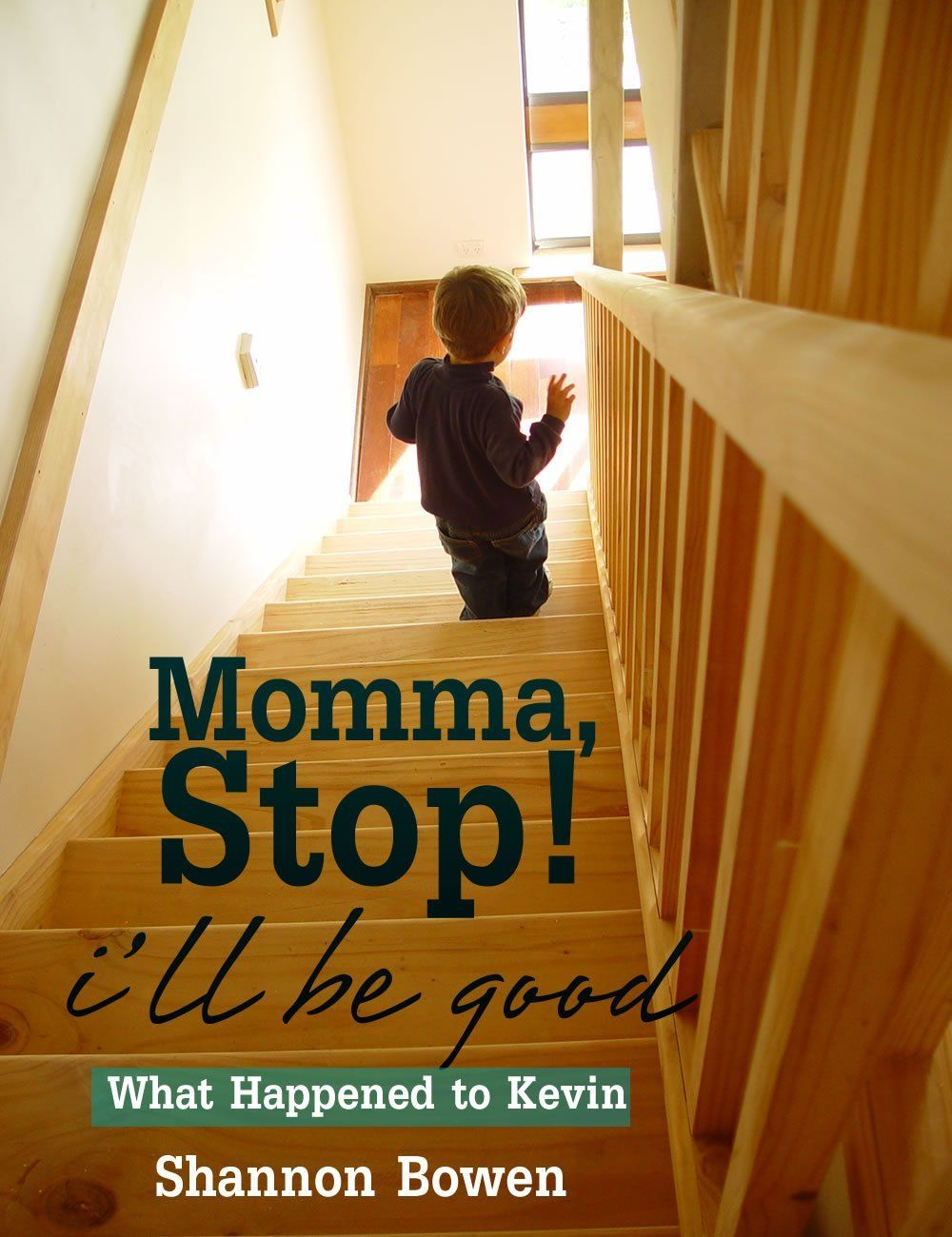 Momma, Stop! I'll Be Good!  by Shannon Bowen ($1.20) http://www.amazon.com/exec/obidos/ASIN/B00D3T1UZY/hpb2-20/ASIN/B00D3T1UZY And I'm so glad someone was looking out for Kevin. - This was a good book, kept me reading to find out what would happen next. - Free or 99 cents but a real waste of time.