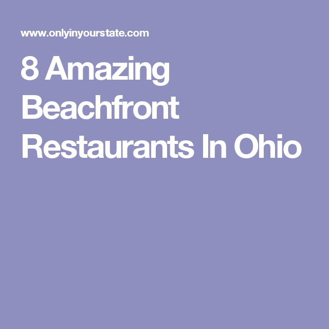 8 Amazing Beachfront Restaurants In Ohio