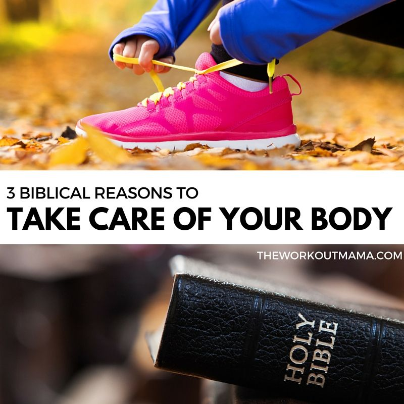What motivates you to take care of your body? Here are 3 biblical - what motivates you
