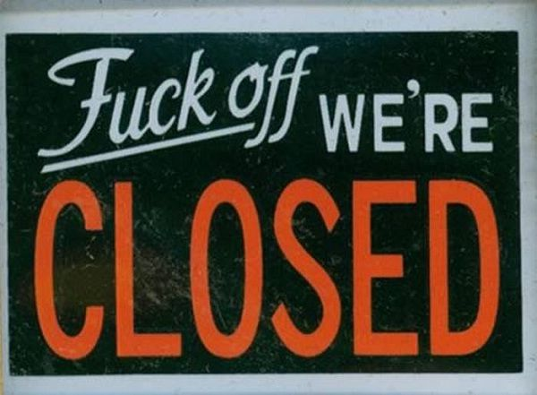 Take It Or Leave It-Hilarious closed signs