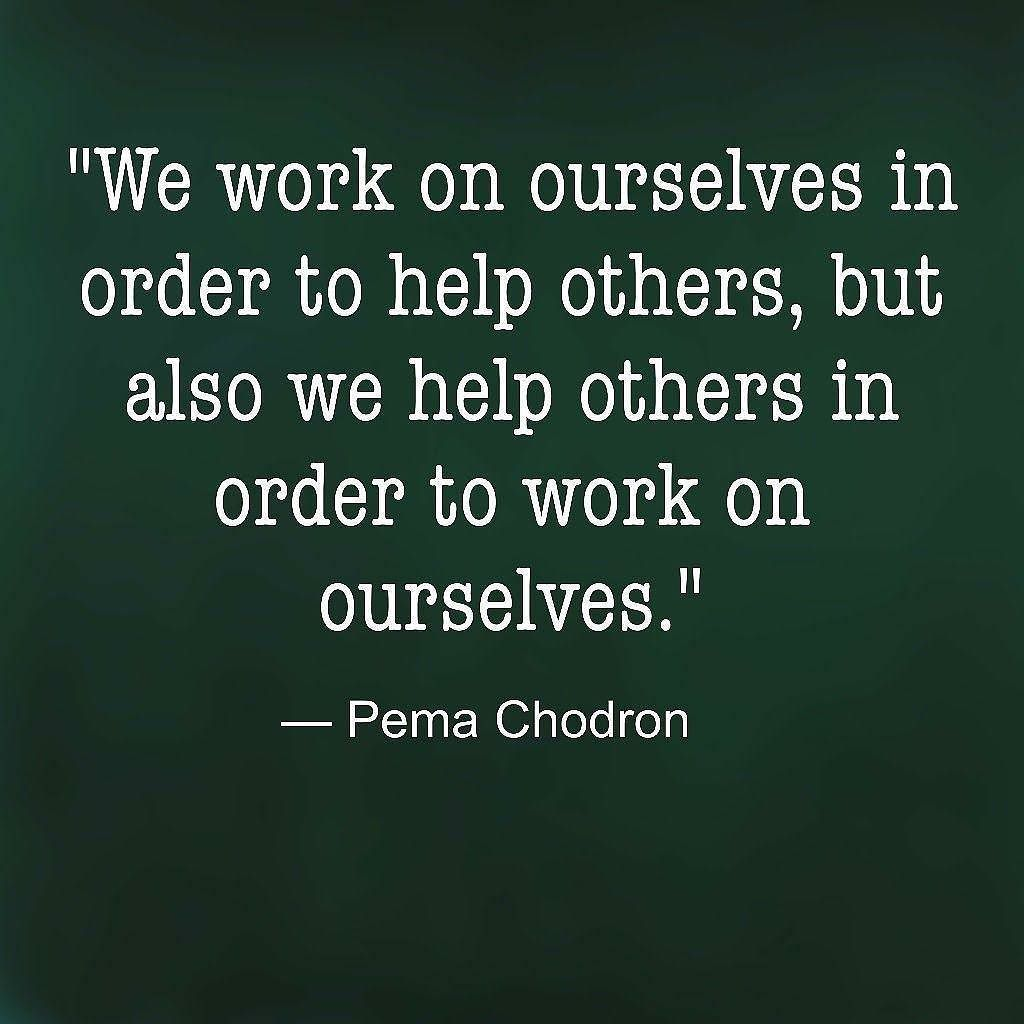 A Beautiful Quote From Pema Chodron By Working With Others And