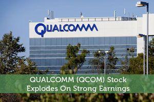 Qualcomm Qcom Stock Explodes On Strong Earnings Personal Finance Blogs Exploded Earnings
