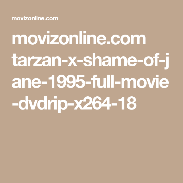Movizonline Com Tarzan X Shame Of Jane 1995 Full Movie Dvdrip X264 18