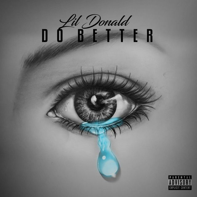 Do Better, a song by Lil Donald on Spotify in 2020 Best
