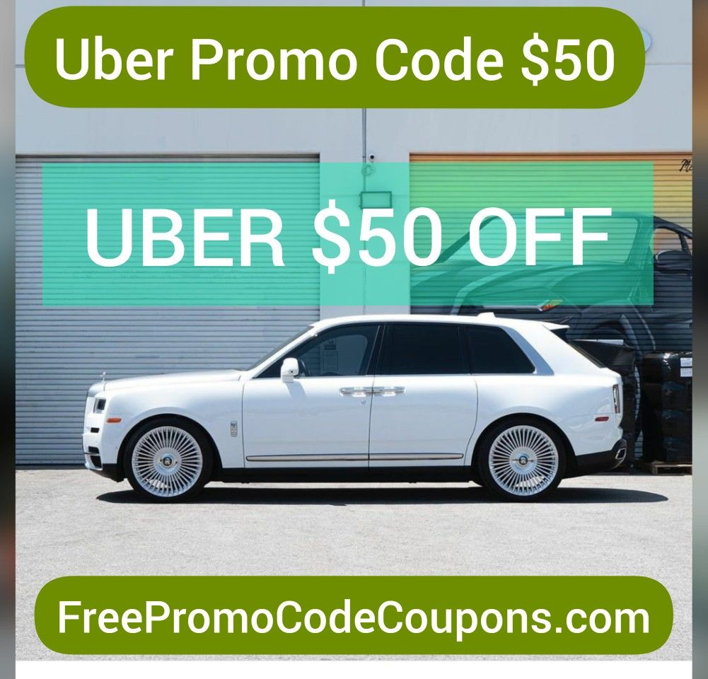 $50 Off & $99 Off Uber Promo Codes Today
