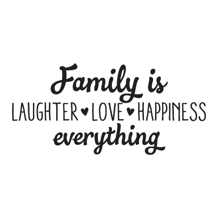 Family is laughter love happiness everything [hearts] Wall