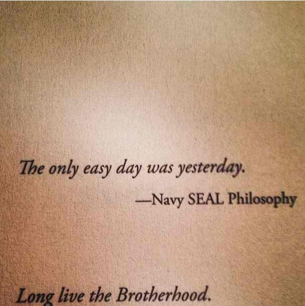 The Only Easy Day Was Yesterday Navy Seal Philosophy Noeasyday