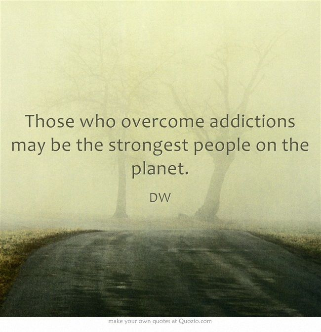 Tattoo Quotes Drug Addiction: DW: Those Who Overcome Addictions May Be The Strongest
