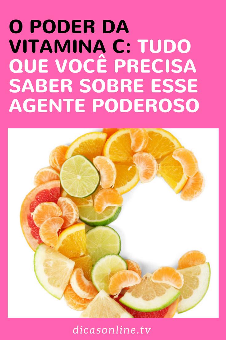 Quais os benefícios de tomar Vitamina C e em quais