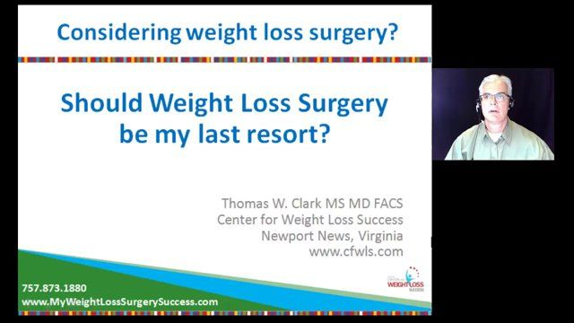 Should Weight Loss Surgery Be My Last Resort Dr Clark Explains
