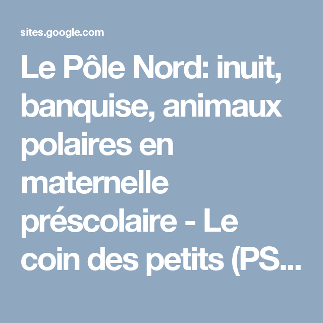 Le p le nord inuit banquise animaux polaires en maternelle pr scolaire le coin des petits - Animaux pole nord ...
