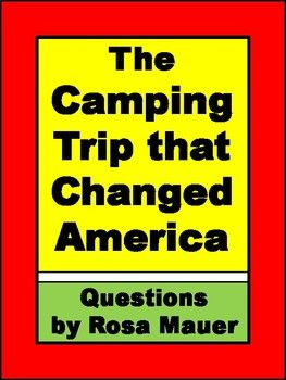 95d60758ac4 The Camping Trip that Changed America by Barbara Rosenstock  Receive 40  questions about the book with answers for the teacher. Questions are in  task card ...